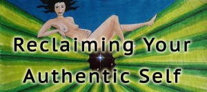 Reclaiming your Authentic Self